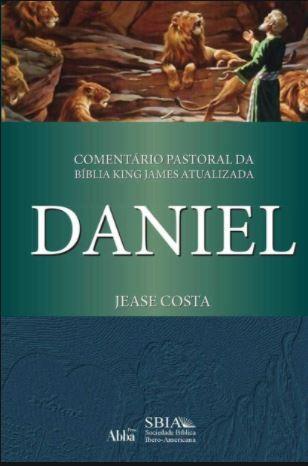 Livro Comentário Pastoral da Bíblia KJA - Daniel