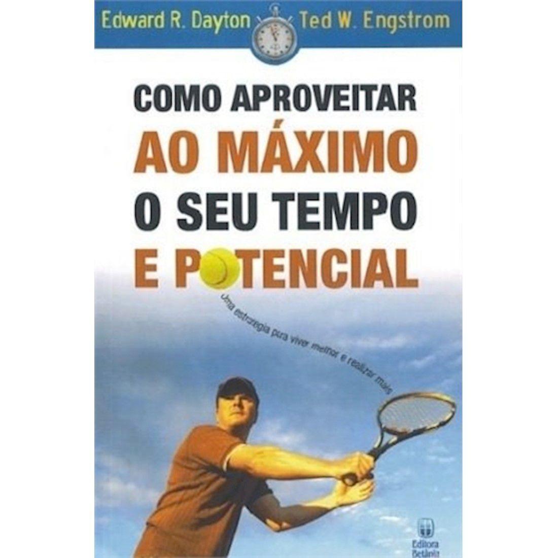 Livro Como Aproveitar ao Máximo o seu Tempo e Potencial