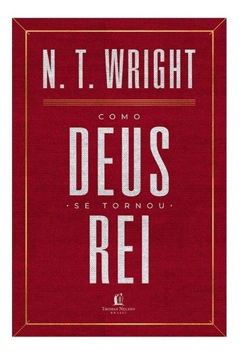 Livro Como Deus se Tornou Rei