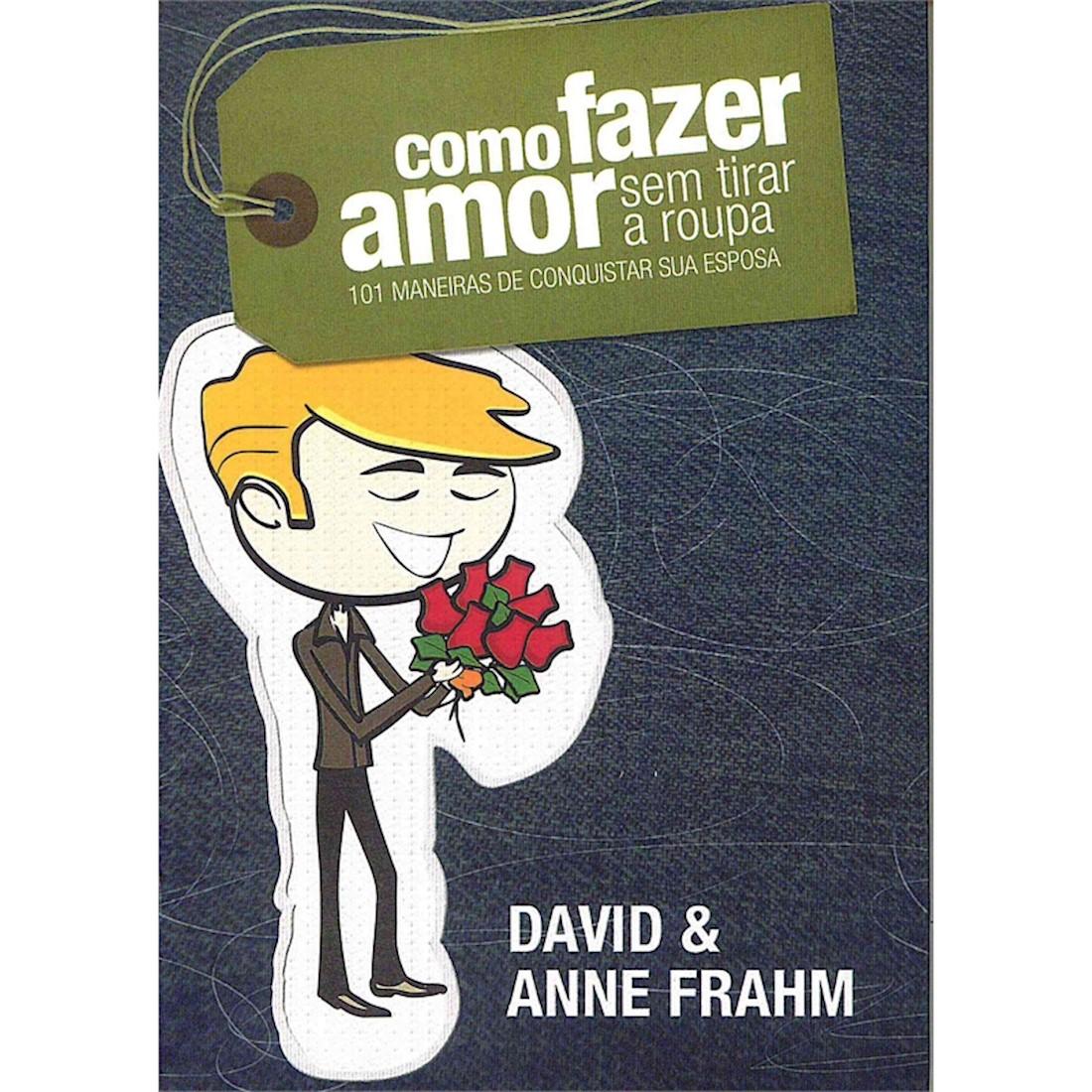 Livro Como Fazer Amor Sem Tirar A Roupa (Capa Marido)