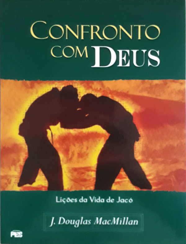 Livro Confronto Com Deus - Lições Da Vida de Jacó