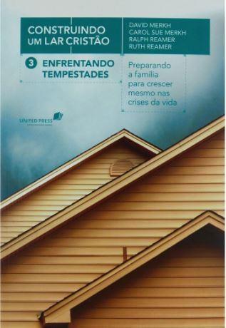 Livro Construindo um Lar Cristão 3 - Enfrentando Tempestades