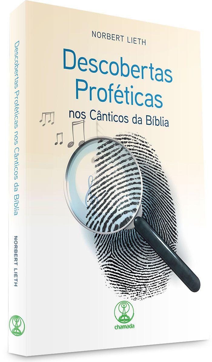Livro Descobertas Proféticas nos Cânticos da Bíblia