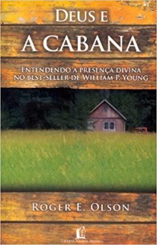 Livro Deus e a Cabana - Nova Edição