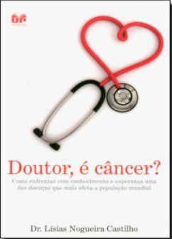Livro Doutor, é Câncer?