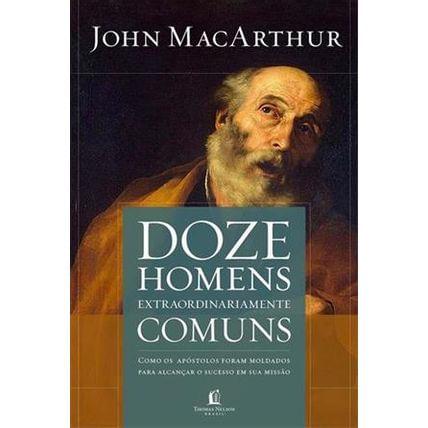 Livro Doze Homens Extraordinariamente Comuns - 2ª Edição