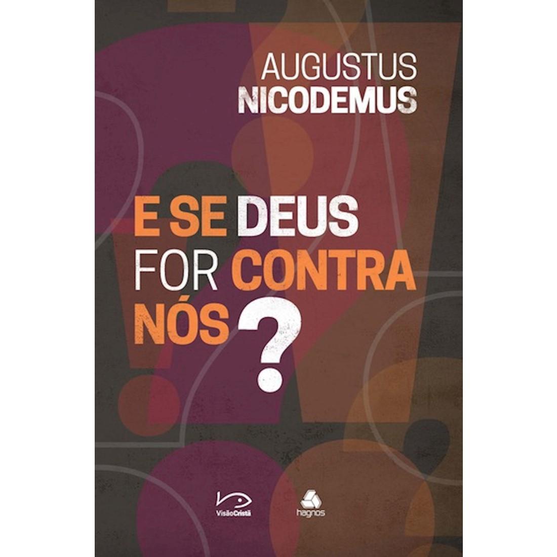 Livro E se Deus For Contra Nós?