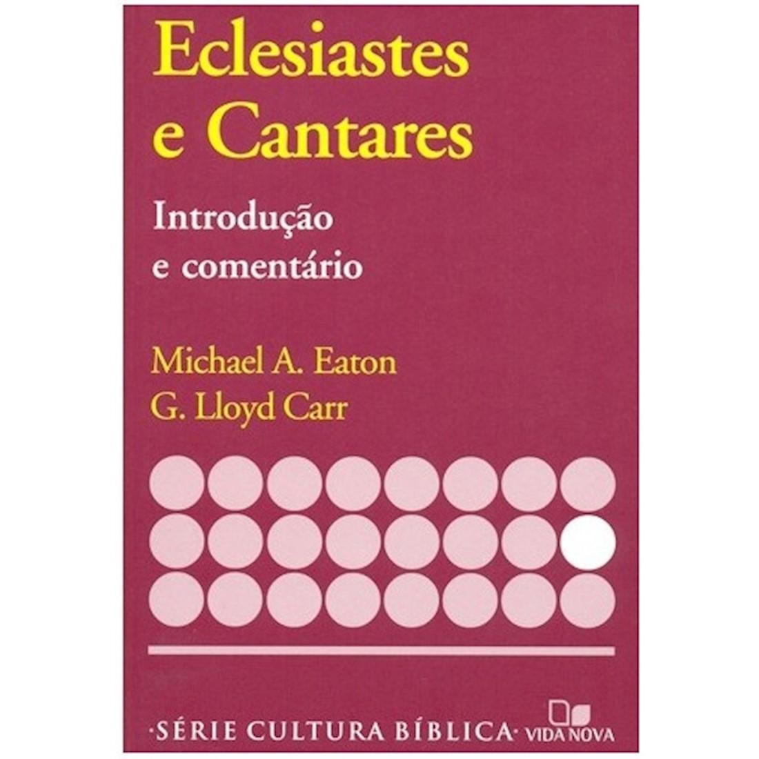 Livro Eclesiastes e Cantares - Introdução e Comentário Antigo Testamento