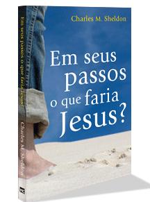 Livro Em Seus Passos o Que Faria Jesus?