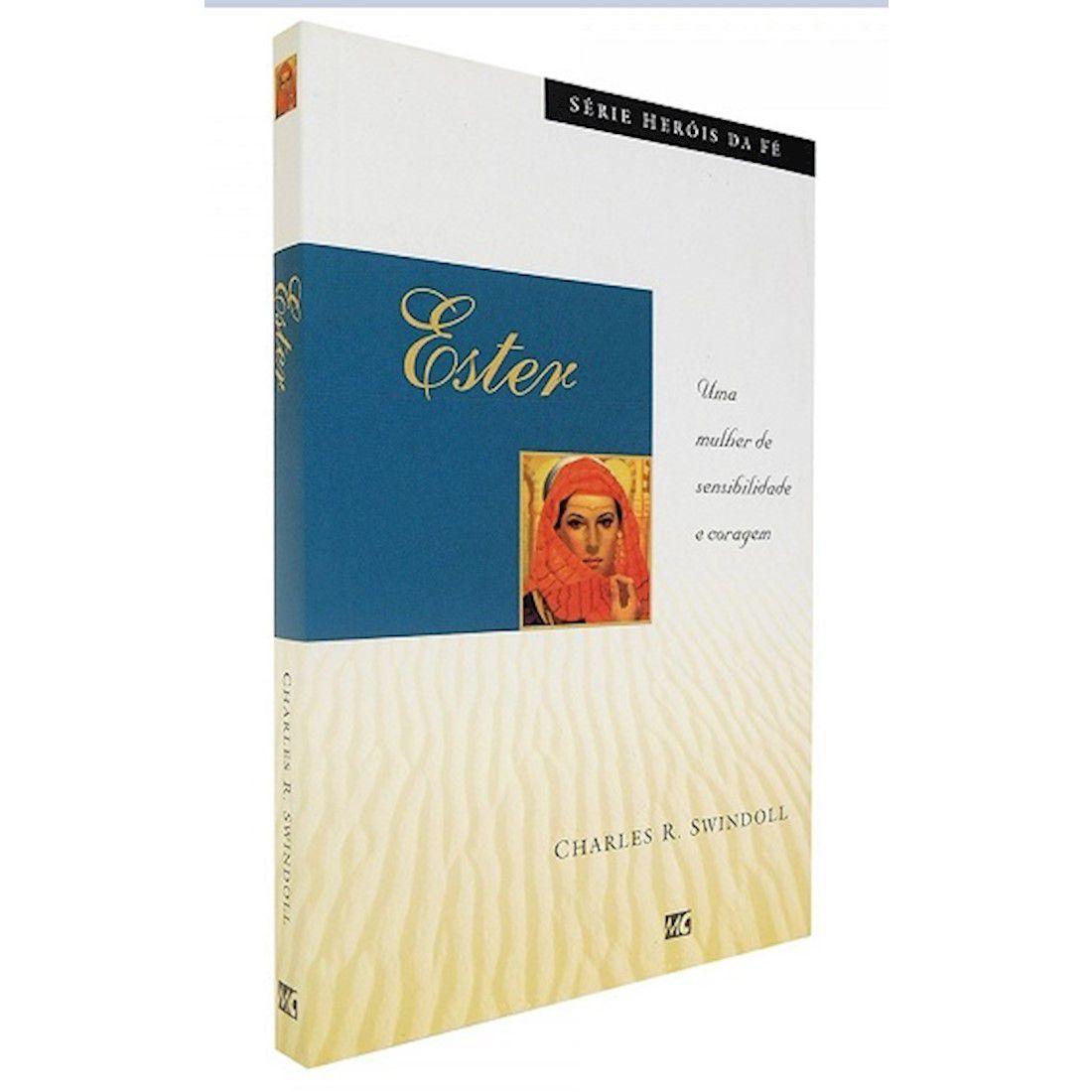 Livro Ester - Uma Mulher de Sensibilidade e Coragem - Série Heróis da Fé