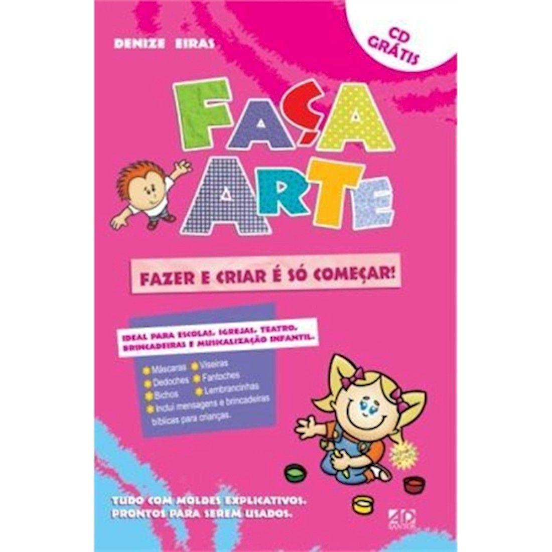 Livro Faça Arte! Fazer e Criar e Só Começar + CD Grátis
