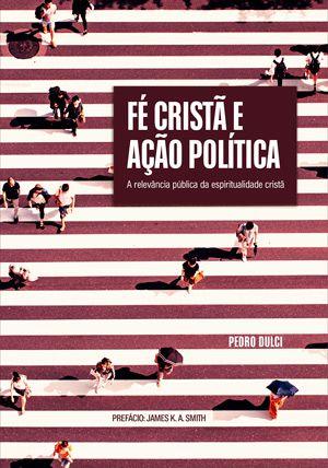 Livro Fé Cristã e Ação Política