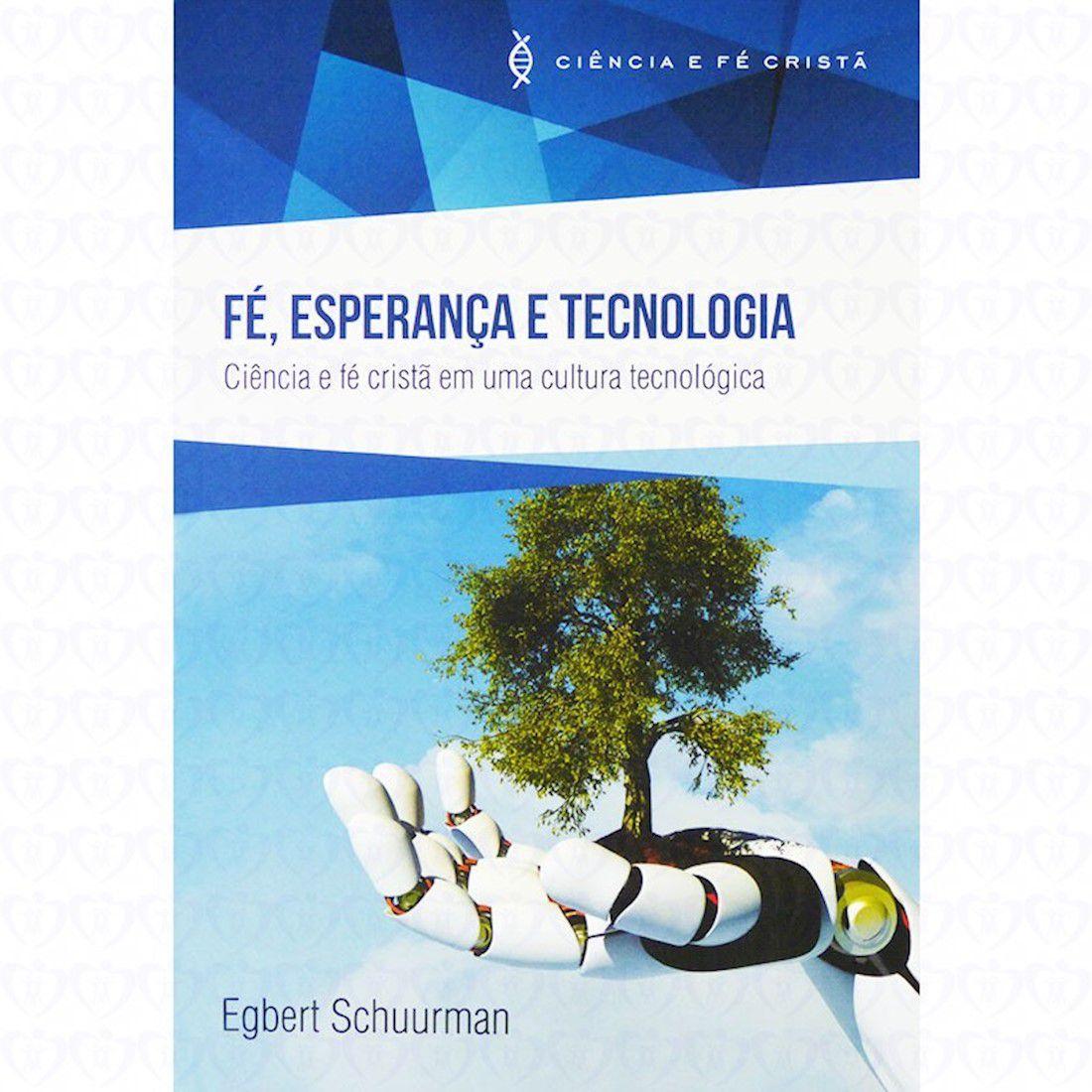 Livro Fé, Esperança e Tecnologia