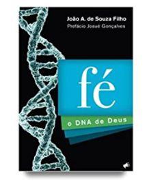 Livro Fé o DNA de Deus
