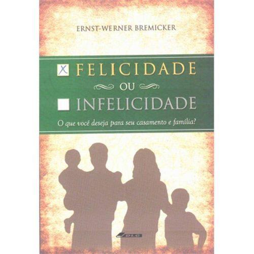 Livro Felicidade ou Infelicidade