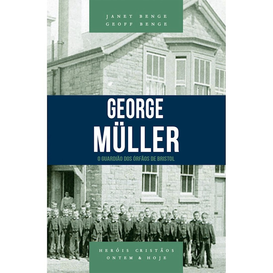 Livro George Müller - Série Heróis Cristãos Ontem & Hoje