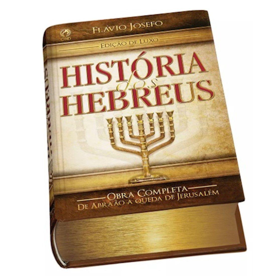 Livro História dos Hebreus - Edição de Luxo