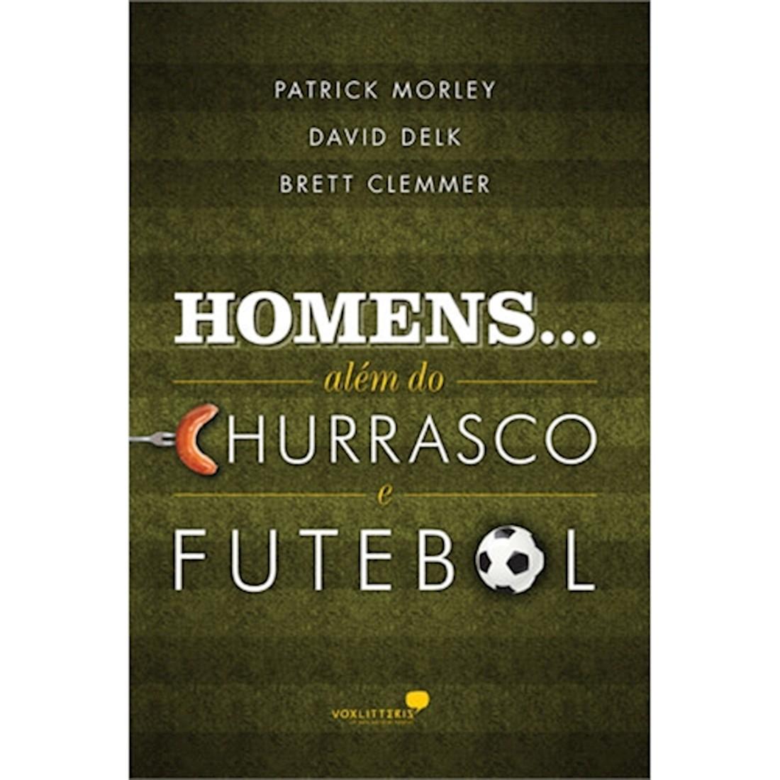 Livro Homens Além do Churrasco e Futebol