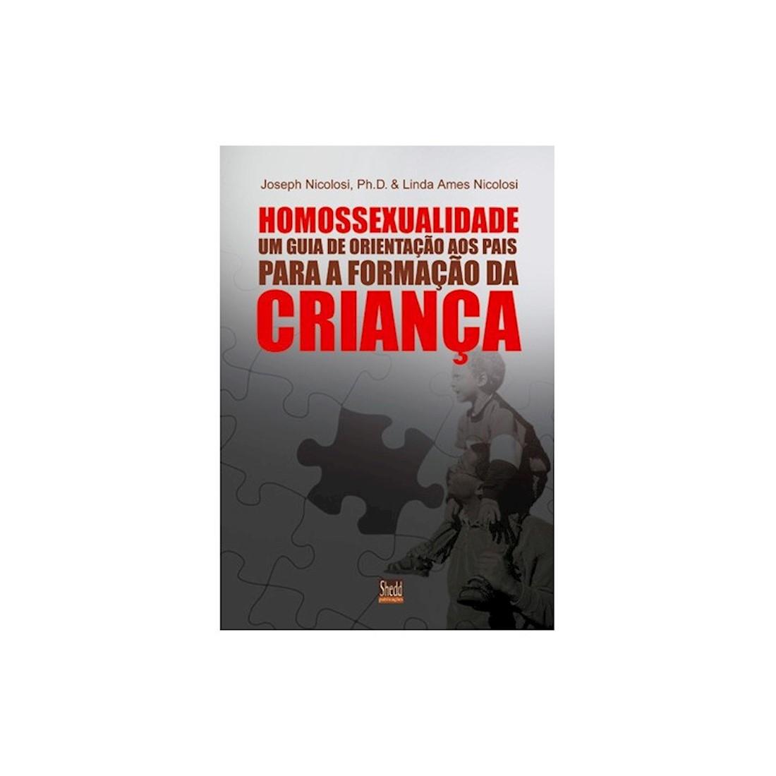 Livro Homossexualidade: Guia de Orientação aos Pais Para a Formação da Criança