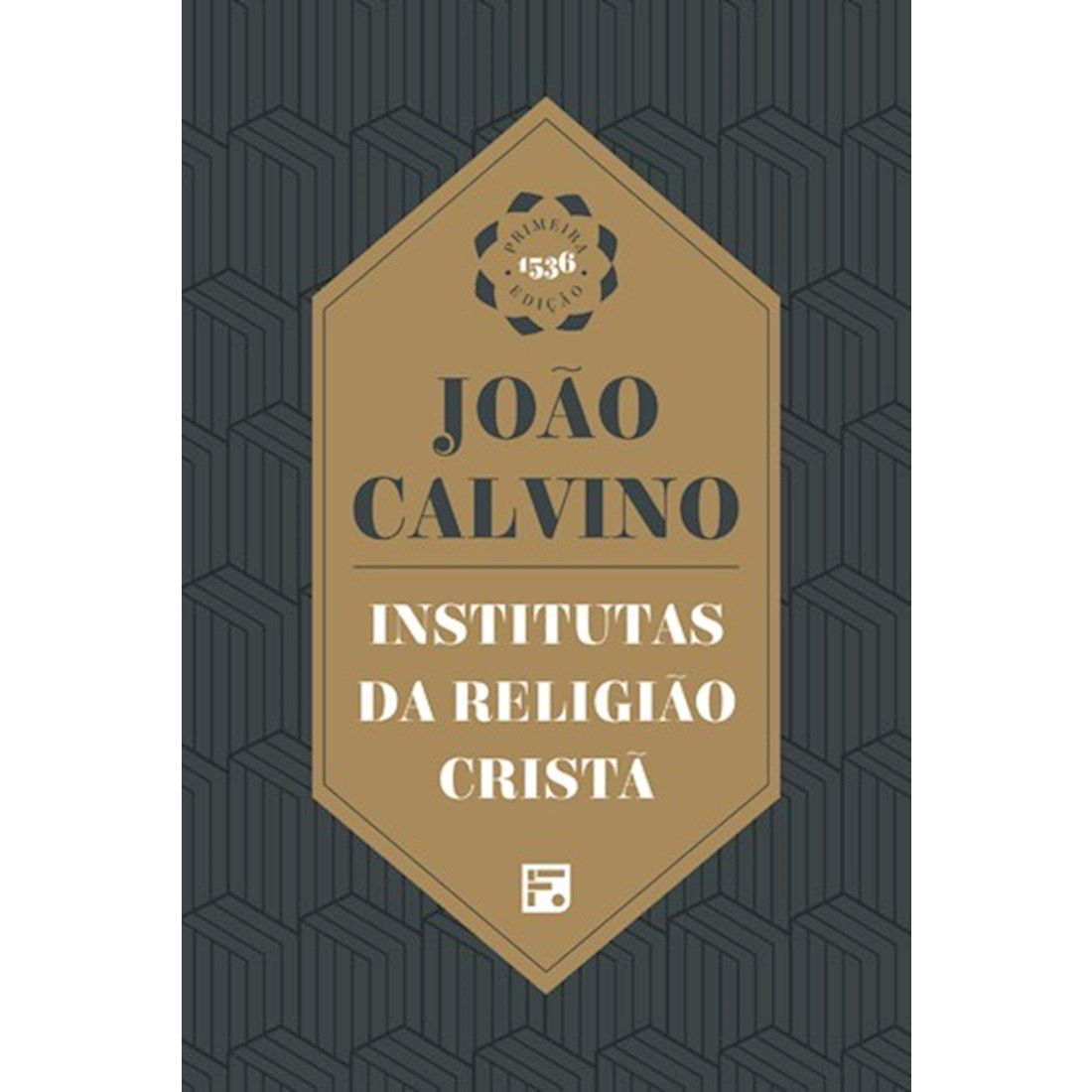 Livro Institutas da Religião Cristã - Primeira edição de 1536