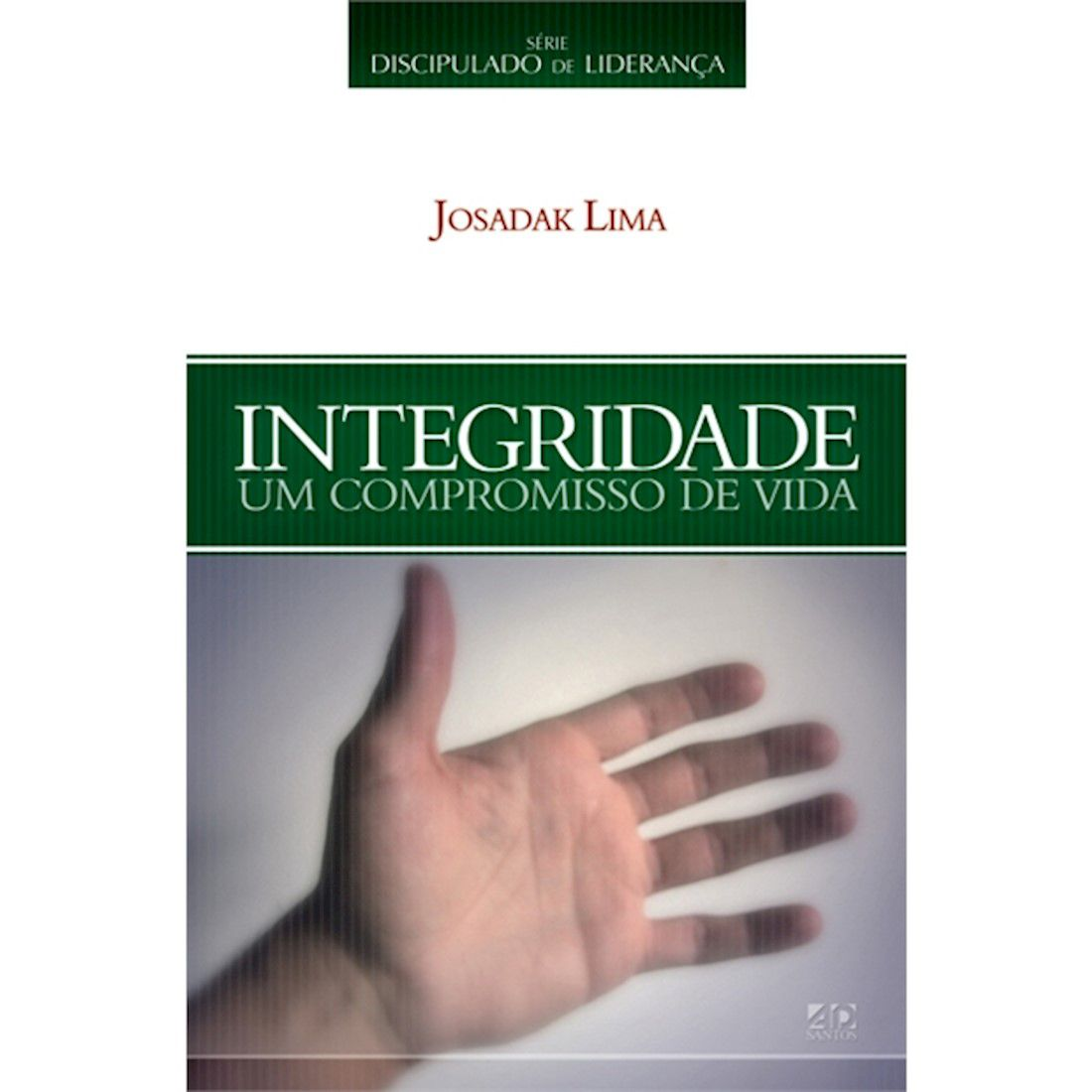 Livro Integridade | Série Discipulado de Liderança