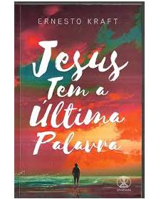 Livro Jesus Tem a Última Palavra