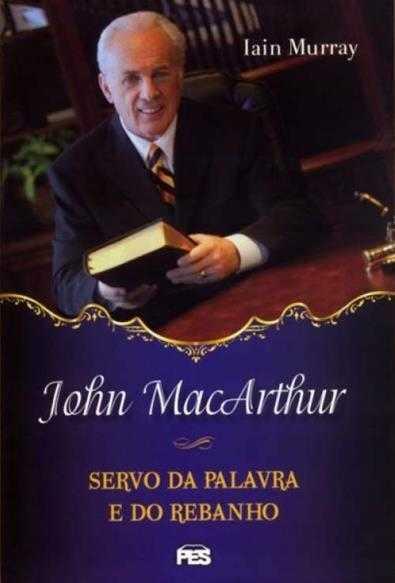 Livro John MacArthur - Servo da Palavra e do Rebanho