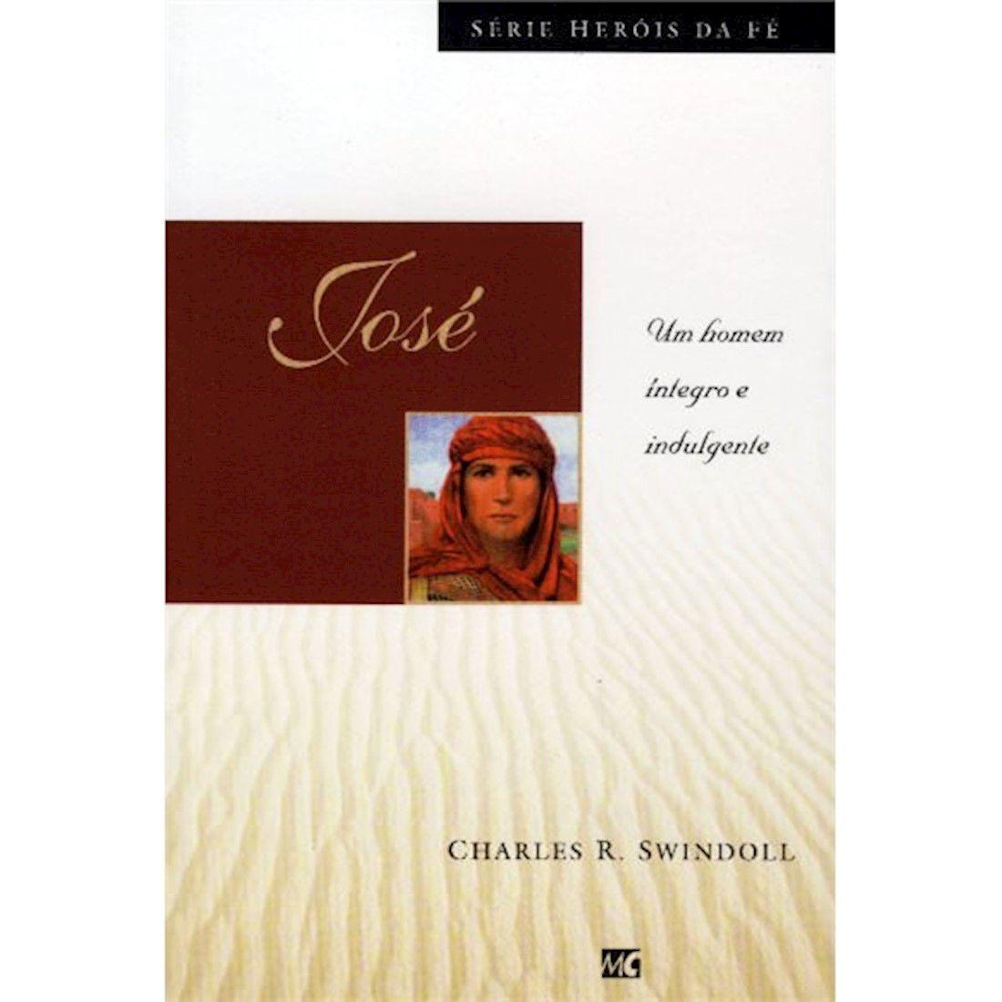 Livro José - Um Homem Íntegro e Indulgente - Série Heróis da Fé