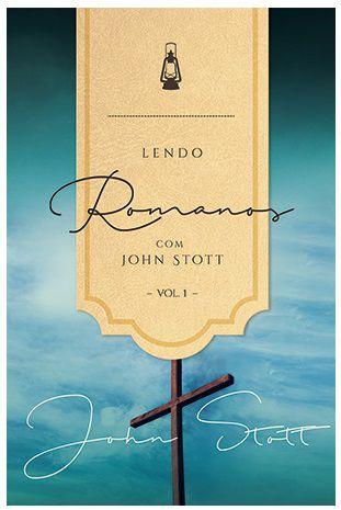 Livro Lendo Romanos com John Stott - Vol. 1