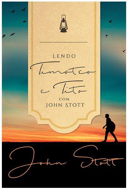 Livro Lendo Timóteo e Tito com John Stott