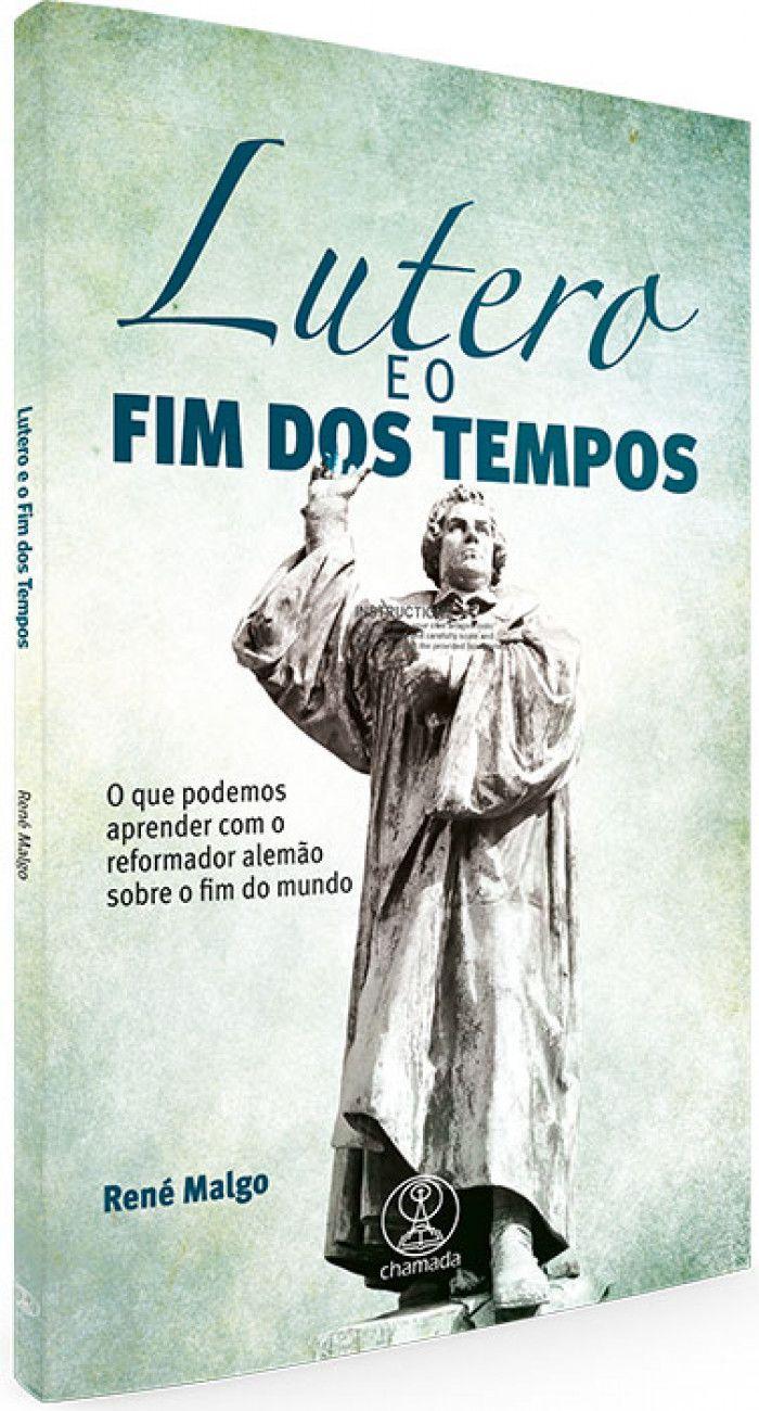 Livro Lutero e o Fim dos Tempos