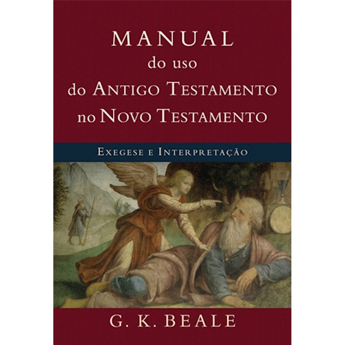 Livro Manual Do Uso Do Antigo Testamento No Novo Testamento