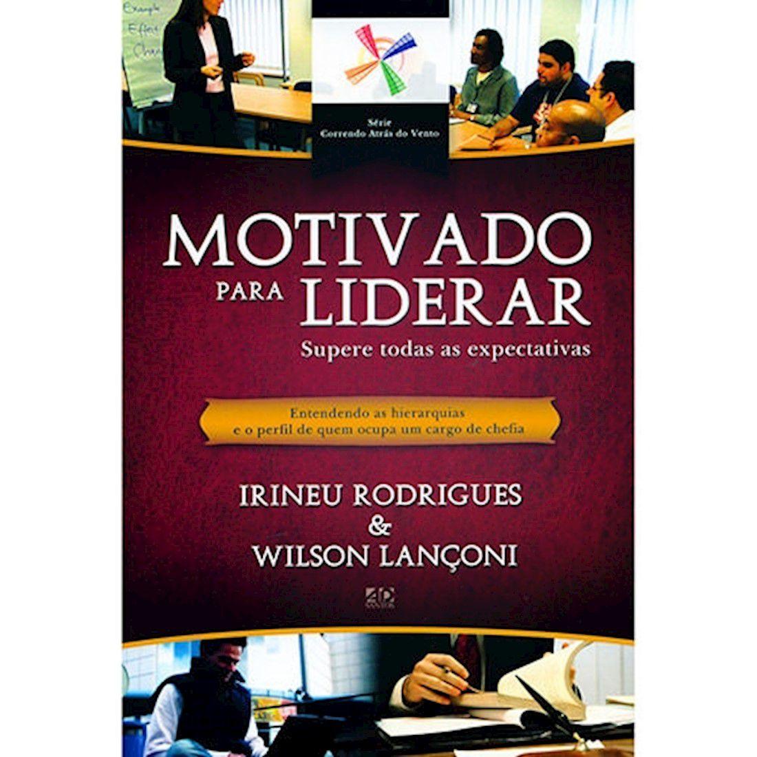 Livro Motivado Para Liderar - Supere Todas As Expectativas