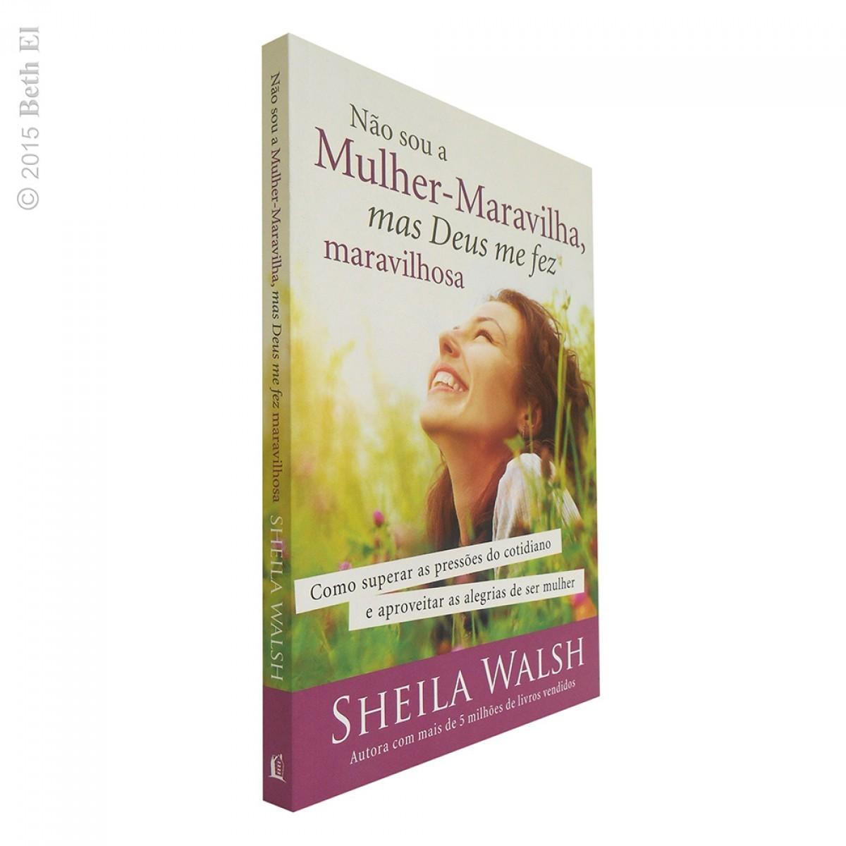 Livro Não Sou a Mulher-Maravilha, Mas Deus me Fez Maravilhosa