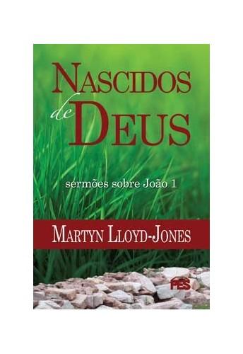 Livro Nascidos De Deus - Série Sermões Sobre João 1