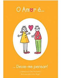 Livro O Amor é... Deixe-me Pensar!