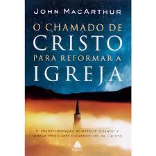 Livro O Chamado de Cristo para Reformar a Igreja