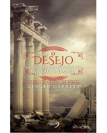 Livro O desejo: A História Não Contada de Sansão e Dalila