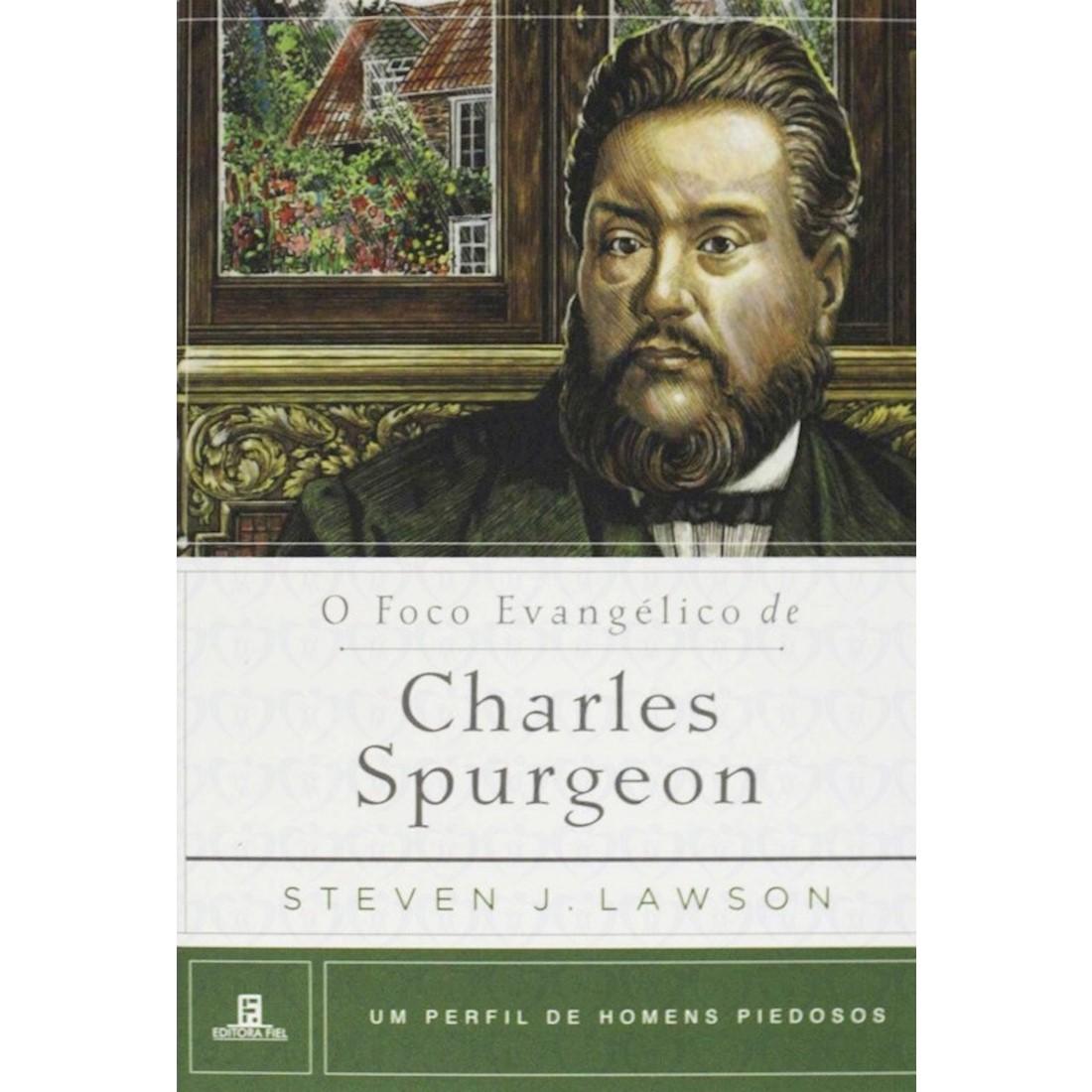 Livro O Foco Evangélico de Charles Spurgeon - Série Um Perfil de Homens Piedosos
