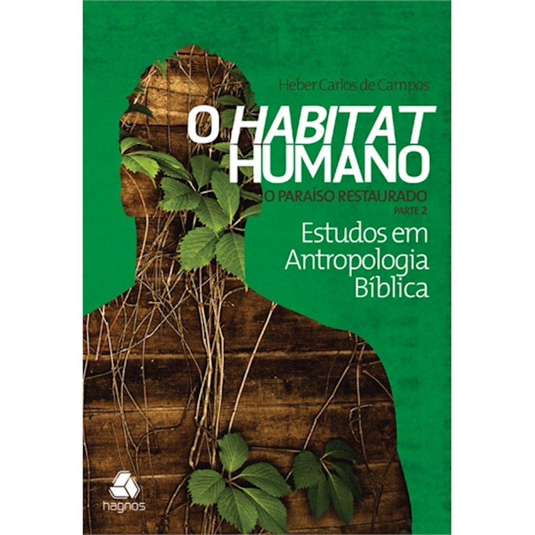 Livro O Habitat Humano - O Paraíso Restaurado Vol. 4 - Parte 2