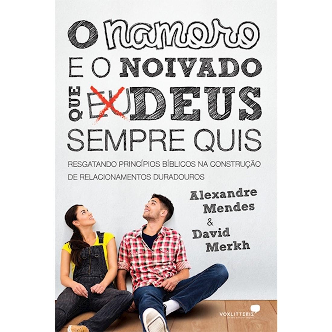 Livro O Namoro e o Noivado Que Deus Sempre Quis