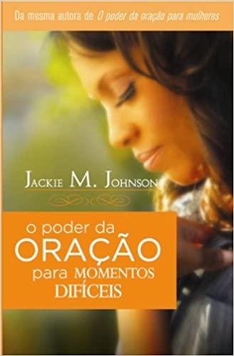 Livro O Poder da Oração Para Momentos Difíceis