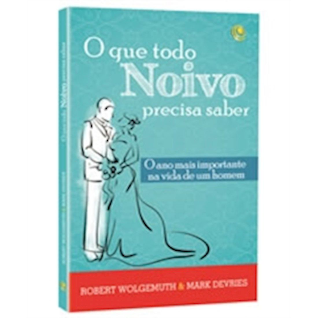 Livro O Que Todo Noivo Precisa Saber