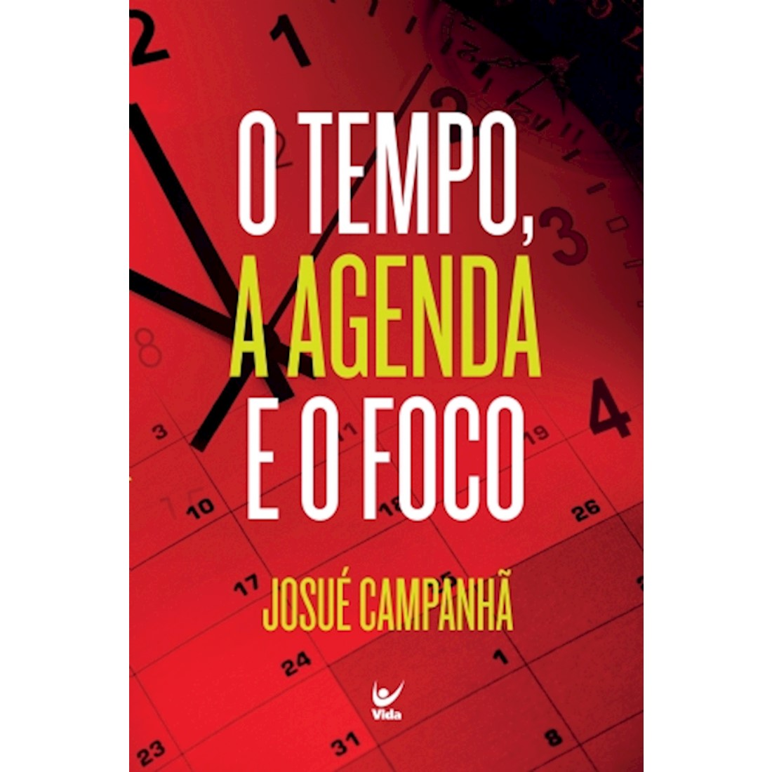 Livro O Tempo, A Agenda e o Foco
