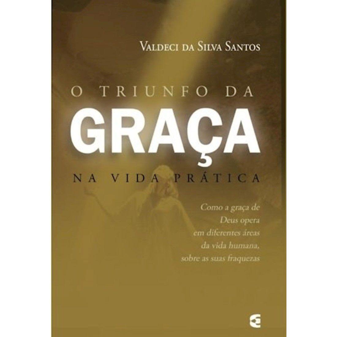 Livro O Triunfo da Graça na Vida Prática