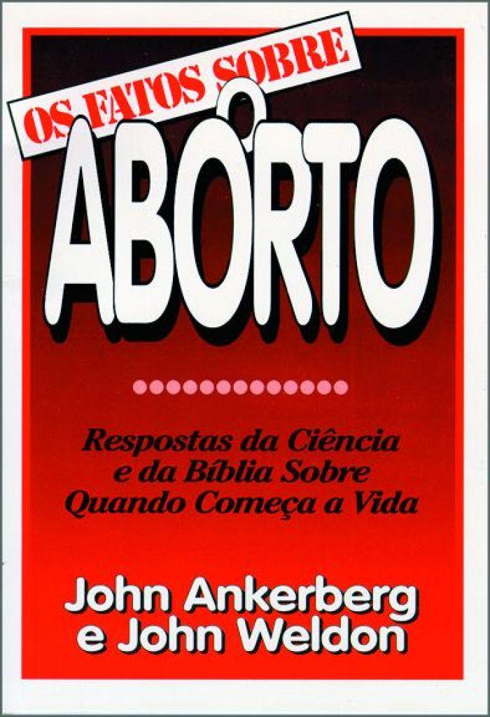 Livro Os Fatos Sobre o Aborto