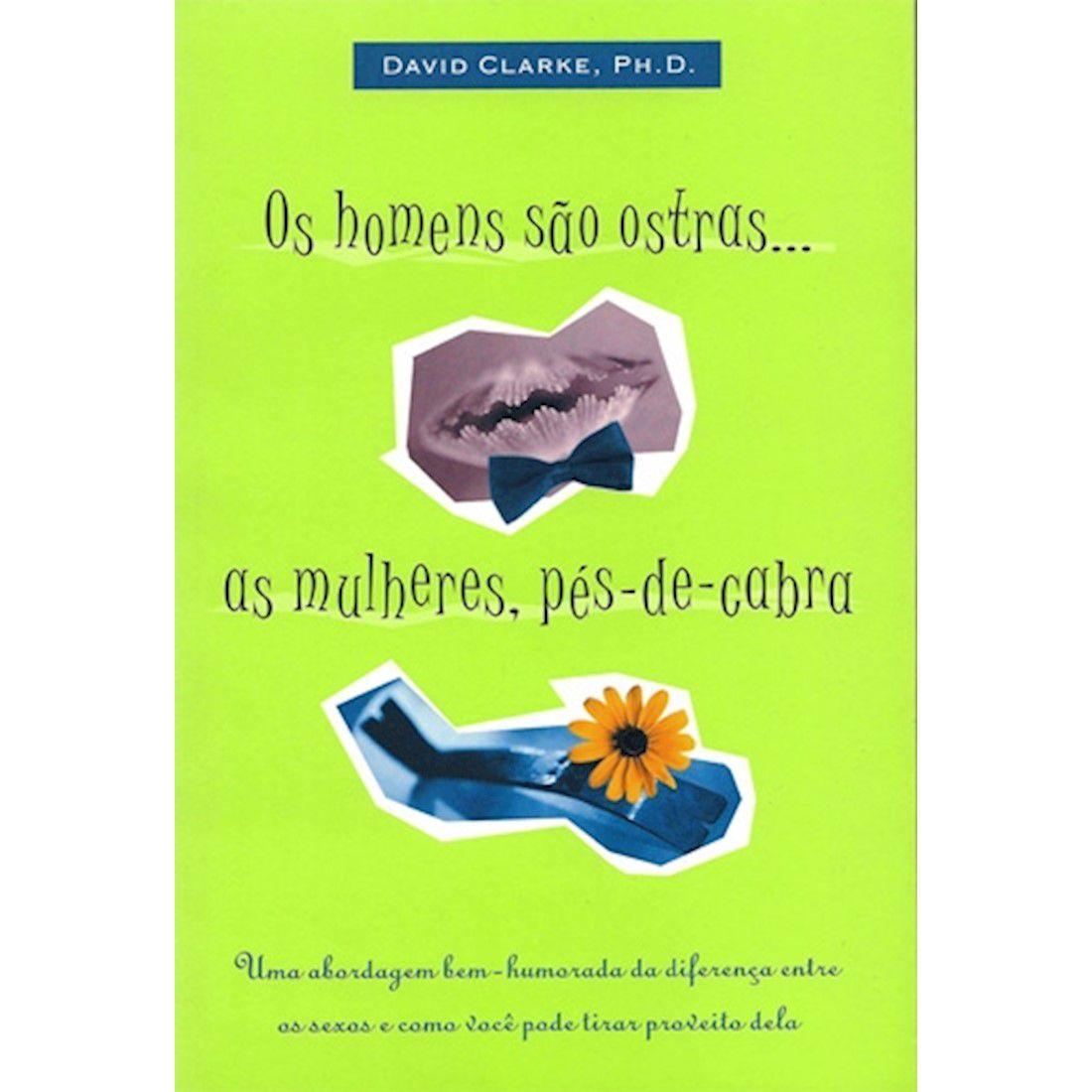 Livro Os Homens são Ostras... As Mulheres, Pés de Cabra