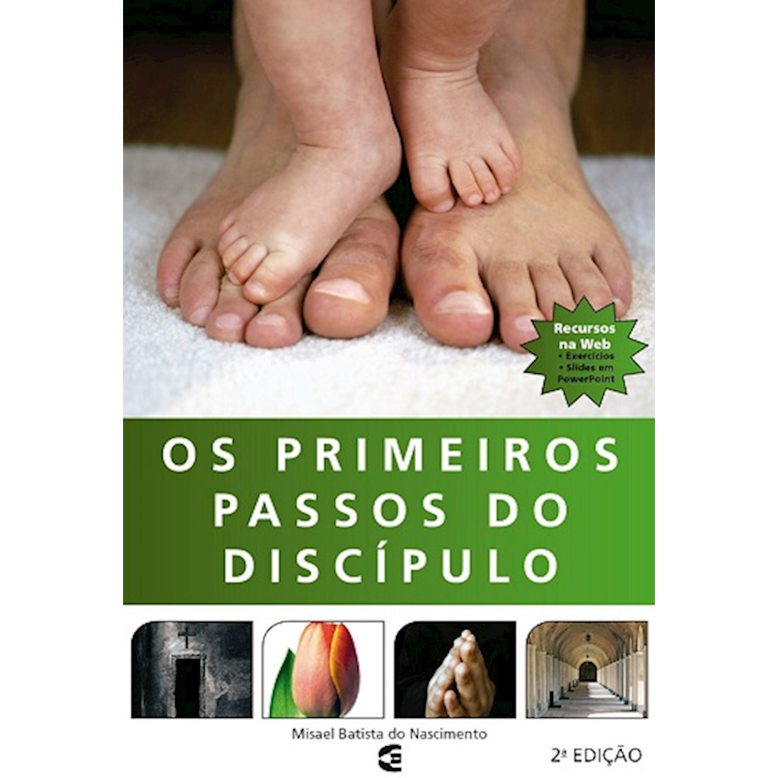 Livro Os Primeiros Passos do Discípulo- 2ª edição