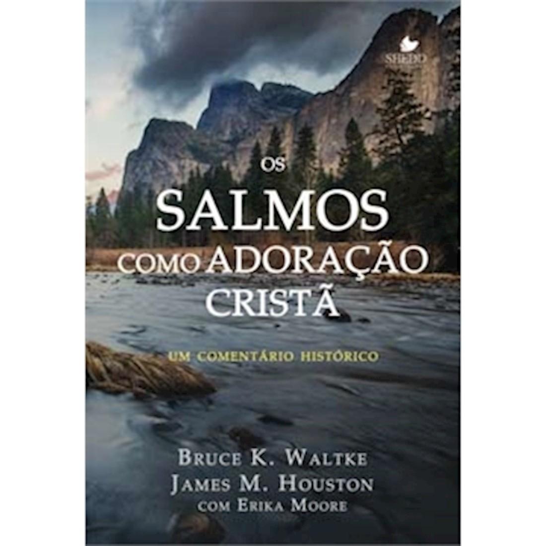 Livro Os Salmos Como Adoração Cristã - Um Comentário Histórico