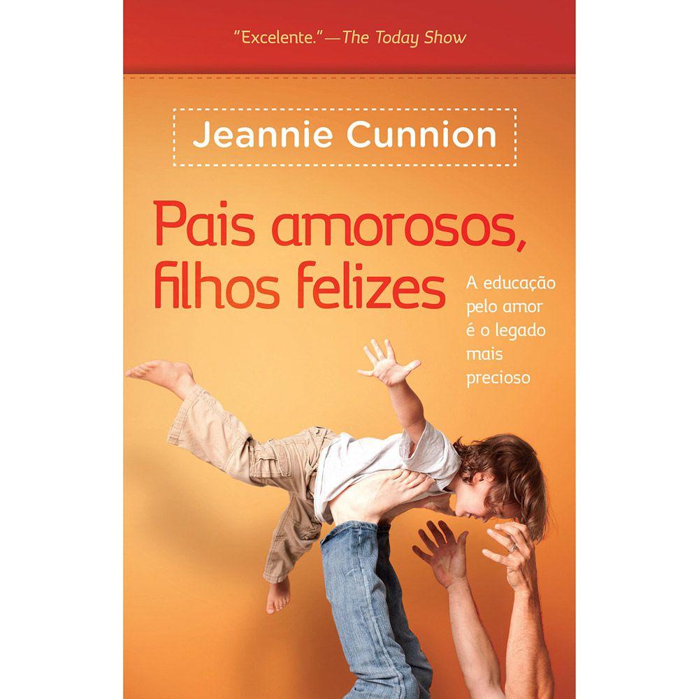 Livro Pais Amorosos, Filhos Felizes